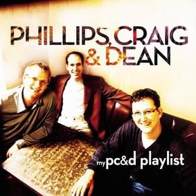 Phillips, Craig & Dean - My Phillips, Craig & Dean Playlist