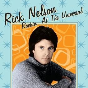 Rick Nelson - Rockin' at the Universal