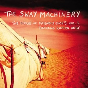 The Sway Machinery - The House of Friendly Ghosts, Vol. I