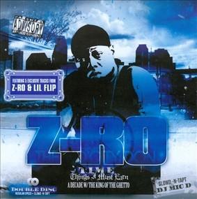 Z-Ro - T.I.M.E. - Things I Must Earn