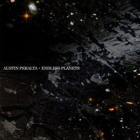 Austin Peralta - Endless Planets