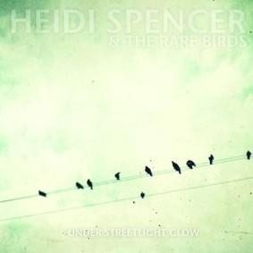 Heidi Spencer - Under Streetlight Glow