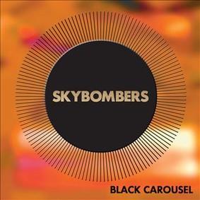 Skybombers - Black Carousel