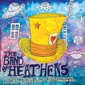 The Band of Heathens - Top Hat Crown & The Clapmaster's Son