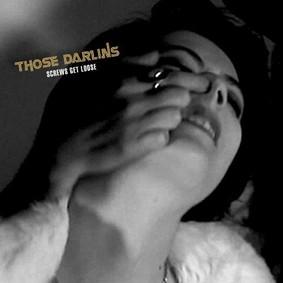 Those Darlins - Screws Get Loose