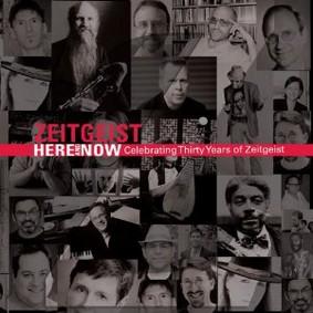 Zeitgeist - Here and Now: Celebrating Thirty Years of Zeitgeist