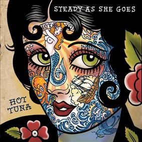Hot Tuna - Steady as She Goes