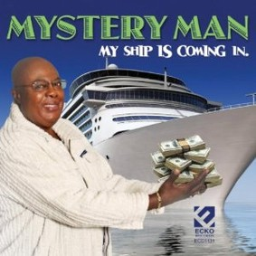 Mystery Man - My Ship Is Coming In