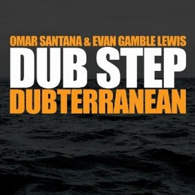 Omar Santana - Dub Step - Dubterranean