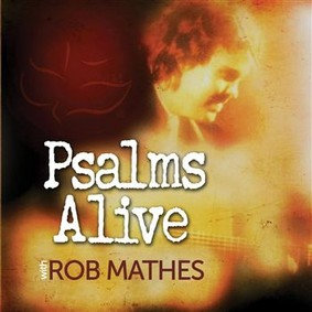 Rob Mathes - Psalms Alive with Rob Mathes