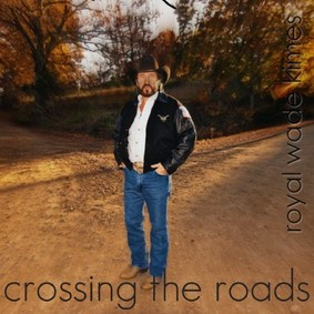 Royal Wade Kimes - Crossing the Roads