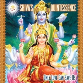 Shiva's Quintessence - Only Love Can Save Us
