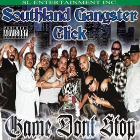Southland Gangster Click - Game Don't Stop