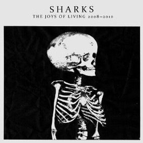 The Sharks - The Joys of Living 2008-2010