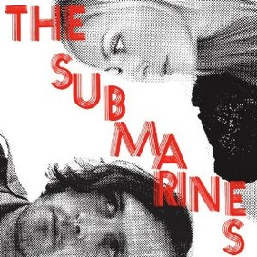 The Submarines - Love Notes/Letter Bombs