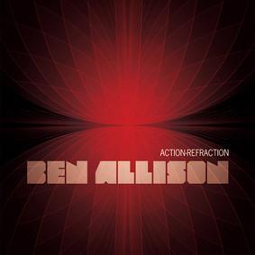 Ben Allison - Action-Refraction