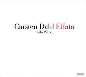 Carsten Dahl - Carsten Dahl: Effata