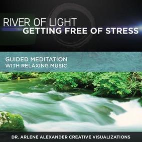 David & Steve Gordon - River of Light: Getting Free of Stress