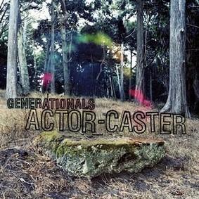 Generationals - Actor-Caster