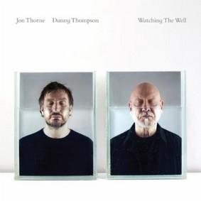 Jon Thorne - Watching The Well