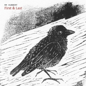 R M Hubbert - First & Last