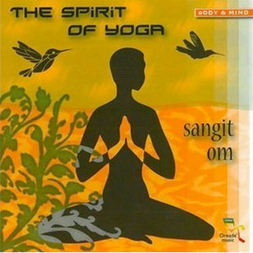 Sangit Om - The Spirit of Yoga