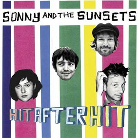 Sonny & the Sunsets - Hit After Hit