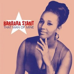 Barbara Stant - That Man of Mine: Raw Soul From Norfolk, Virginia