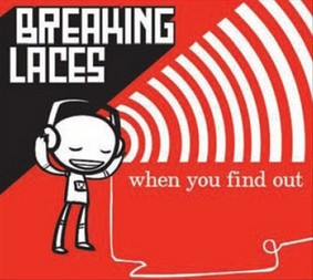 Breaking Laces - When You Find Out