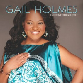 Gail Holmes - I Receive Your Love