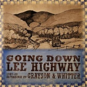 Grayson & Whitter - Going Down Lee Highway 1927-1929