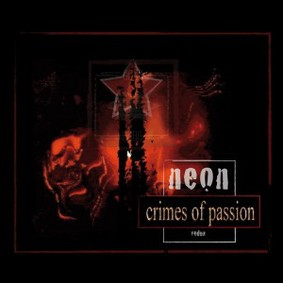 Neon - Crimes of Passion Redux