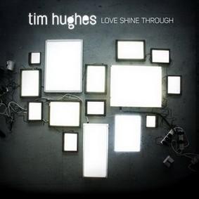 Tim Hughes - Love Shines Through