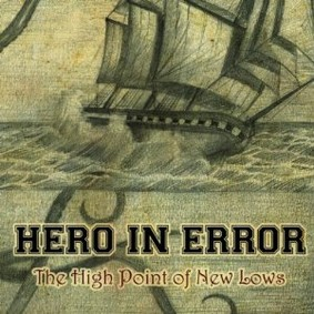 Hero In Error - The High Point of New Lows