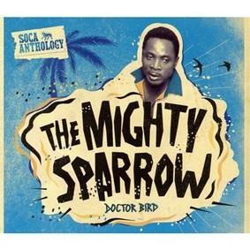 Mighty Sparrow - Soca Anthology