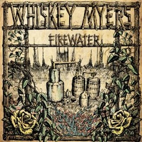 Whiskey Myers - Firewater