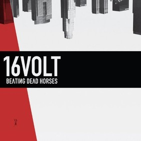 16 Volt - Beating Dead Horses