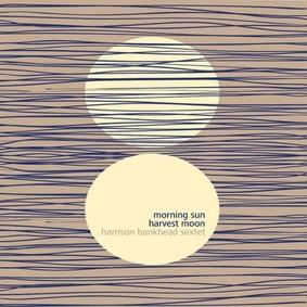 Harrison Bankhead - Morning Sun Harvest Moon