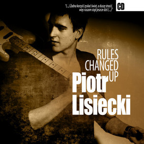 Piotr Lisiecki - Rules Changed Up