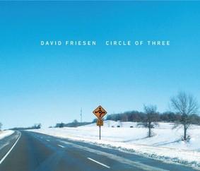 David Friesen - Circle of Three