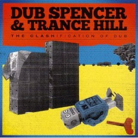 Dub Spencer & Trance Hill - The Clashification Of Dub