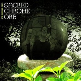 Joe Fiedler - Sacred Chrome Orb