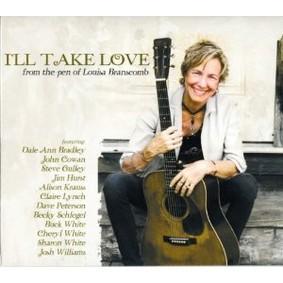Louisa Branscomb - I'll Take Love