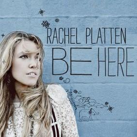 Rachel Platten - Be Here