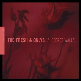 The Fresh & Onlys - Secret Walls [EP]