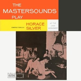 The Mastersounds - Plays Horace Silver
