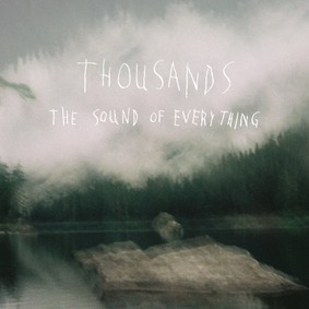 Thousands - The Sound of Everything