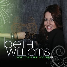 Beth Williams - You Can Be Loved