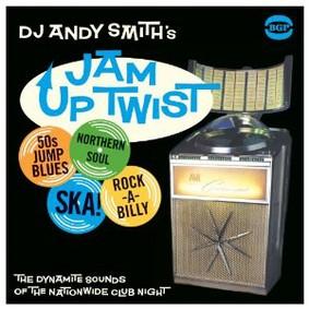 DJ Andy Smith - Jam Up Twist