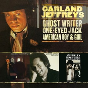 Garland Jeffreys - Ghost Writer/One-Eyed Jack/American Boy & Girl
